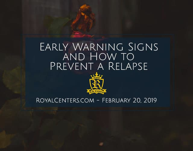 Early Warning Signs And How To Prevent A Relapse